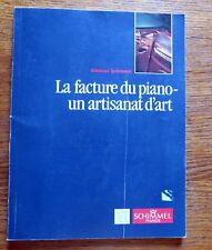 LA FACTURE DU PIANO - UN ARTISANAT D'ART Nikolaus Schimmel