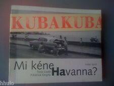 Mi Kéne Havanna ? Kubai Riport Cuba Report Photographie Timar laszlo P. Gergely