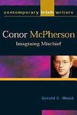 Conor McPherson: Imagining Mischief (Contemporary Irish Writers)-ExLibrary