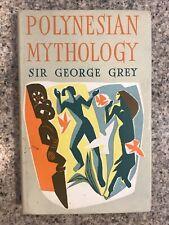 Polynesian Mythology by Sir George Grey. Hardcover.