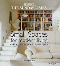 """The """"Sunday Times"""" Small Spaces for Modern Living: Making the Most of Your Indoo"""