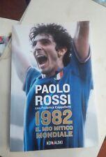 Paolo Rossi 1982 il mio mitico mondiale Kowalski 2012 Autografato da Paolo Rossi