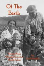 Of the Earth : Stories from Oswego County's Muck Farms by Jim Farfaglia...