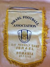 GAGLIARDETTO CALCIO UFFICIALE ISRAELE VS. ROMANIA  26 LUGLIO 2003 UNDER 17