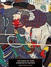 100 Dogs of War: Samurai Art -2014- PB- Japanese Ukiyo-e- Japan