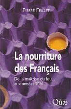 LA NOURRITURE DES FRANCAIS de la maîtrise du feu aux années 2030 Pierre Feillet