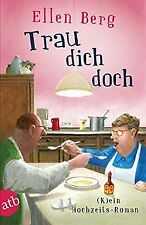 Trau dich doch: (K)ein Hochzeits-Roman von Berg, Ellen | Buch | Zustand gut