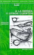 a la Deriva y Otros Cuentos (Coleccion Literaria Lyc (Leer y Crear) (Spanish Edi
