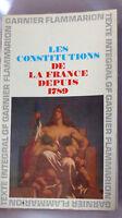 LES CONSTITUTIONS DE LA FRANCE DEPUIS 1789 Storico Garnier Flammarion 1970