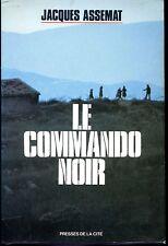 LE COMMANDO NOIR - J. Assemat 1980 - Roman Guerre d'Algérie
