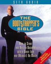 The Bootstrapper's Bible: How to Start and Build a Business With a Great Idea an