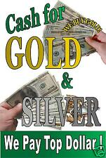 Cash For Gold Amp Silver We Buy Gold Advertising Poster Sign 24in X 36in