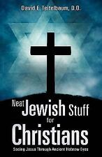 Neat Jewish Stuff for Christians by David E. Teitelbaum (2010, Paperback)