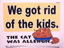 "Funny Humor Bar Plastic Sign ""We got rid of the kids.The Cat Was Allergic"" 8x10"""
