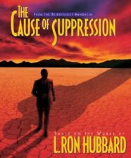 The Cause of Suppression - How to recognize those who wish you ill