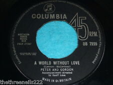 "VINYL 7"" SINGLE - PETER AND GORDON - A WORLD WITHOUT LOVE - DB 7225."