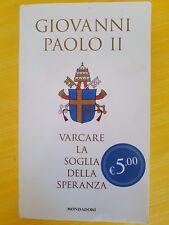LIBRO GIOVANNI PAOLO II - VARCARE LA SOGLIA DELLA SPERANZA - MONDADORI 2014
