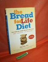 The Bread for Life Diet : The High-on-Carbs Weight-Loss Plan by Olga Raz (2005,