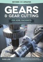 Gears and Gear Cutting for Home Machinists Book~Lathe~Mill~Southbend~NEW