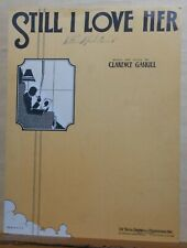 Still I Love Her - 1930 sheet music -  by Clarence Gaskill