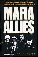 Mafia Allies: The True Story of America's Secret Alliance with the Mob in World