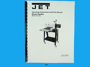 Jet  16-32 Plus  Drum Sander Operating Instruct & Parts  Manual *204