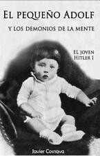 El Joven Hitler: El Pequeño Adolf y Los Demonios de la Mente : El Joven...