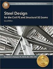 Steel Design for the Civil PE and Structural SE Exams, Roland PE  SECB  RA  CFEI
