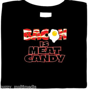 Bacon is Meat Candy  Shirt - Funny , mmmm bacon, regular and plus sizes