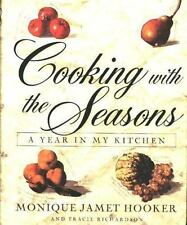 Cooking with the Seasons : A Year in My Kitchen by Monique Hooker and Tracie ...