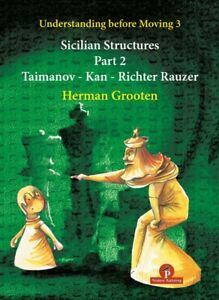 Understanding Before Moving 3.2 – Sicilian Structures. By Grooten NEW CHESS BOOK