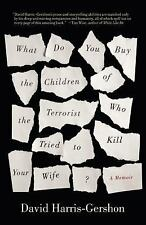What Do You Buy the Children of the Terrorist who Tried to Kill Your-ExLibrary