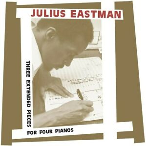 Julius Eastman - Three Extended Pieces For Four Pianos (NEW 2CD)