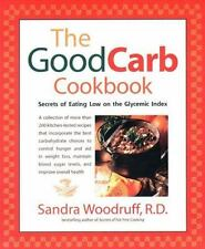The Good Carb Cookbook: Secrets of Eating Low on the Glycemic Index: By Woodr...