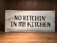 Rustic Kitchen Wood Sign NO BITCHIN IN MY KITCHEN Country Home Decor Farmhouse