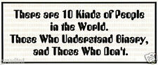 Bumper Stickers: There are 10 Kinds of People in the World. Those Who Understand