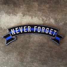 Thin Blue Line NEVER FORGET Small Rocker Patch