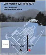 CARL WEYDEMEYER 1882-1976 ARTISTA E ARCHITETTO TRA WORPSSWEDE E ASCONA SKIRA