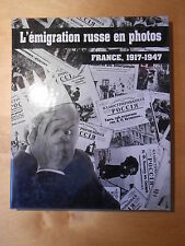 EMIGRATION RUSSE EN PHOTOS FRANCE 1917-1947 / ANDREI KORLIAKOV 1999 / Russie