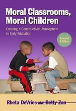 Moral Classrooms, Moral Children: Creating a Constructivist Atmosphere in Early