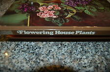 Time Life Books, Time Life Encyclopedia of Gardening: Flowing House Plants, 1977
