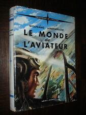 LE MONDE DE L'AVIATEUR - Wolfgang Langewiesche 1953 - Aviation Aéronautique
