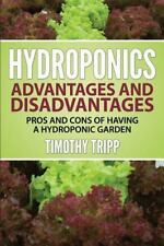 Hydroponics Advantages and Disadvantages: Pros and Cons of Having a...
