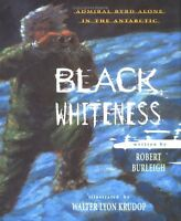 Black Whiteness: Admiral Byrd Alone in the Antarct