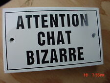 French  Enamel Sign ATTENTION CHAT BIZARRE Beware...