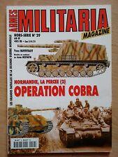 Militaria HS Hors-série * N° 29 * Opération Cobra (Normandie, la percée - II)