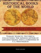 Primary Sources, Historical Collections: The Japanese Letters Of Lafcadio Hea...