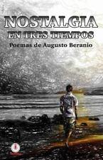 Nostalgia En Tres Tiempos: Poemas (Paperback or Softback)