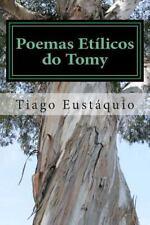 Poemas etÍlicos Do Tomy : Poemas Escritos Ao Longo Da Minha Vida by Tiago...