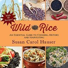 Wild Rice : un Essentiel Guide pour Cuisson, Histoire, et Récolte